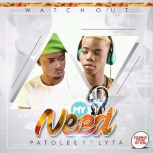 Patolee - My Need Ft. Lyta